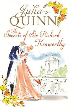 The Secrets of Richard Kenworthy by Julia Quinn, UK edition.