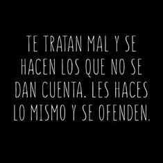 Words Can Hurt, Sad Words, Wise Words, Cute Spanish Quotes, Spanish Inspirational Quotes, Real Life Quotes, Best Quotes, Love Quotes, Famous Quotes