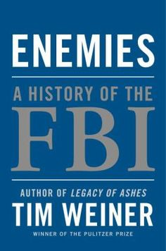 """""""Enemies is the first definitive history of the FBI's secret intelligence operations, from an author whose work on the Pentagon and the CIA won him the Pulitzer Prize and the National Book Award.  We think of the FBI as America's police force. But secret intelligence is the Bureau's first and foremost mission"""""""