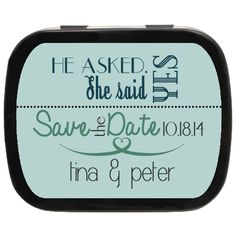 She Said Yes Personalized Save the Date Mint Tins Engagement Favors, Mint Tins, She Said, Save The Date, Wedding Favors, Dating, Wedding Keepsakes, Quotes, Wedding Invitation