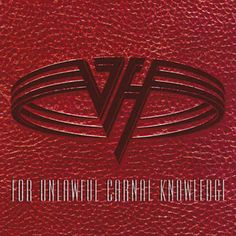 90d04f739f2952 For Unlawful Carnal Knowledge (also known as F.) is the ninth studio album  by American hard rock band Van Halen, released in 1991 on Warner Bros.