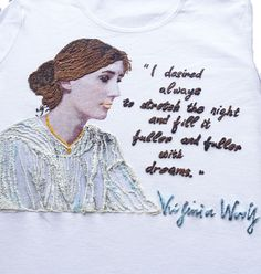"""""""I desired always to stretch the night and fill it fuller and fuller with dreams."""" VIRGINIA WOOLF   T-shirt Painted Literary Tshirt"""