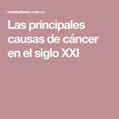 Las principales causas de cáncer en el siglo XXI