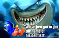 We've just got to get the name of his dentist!