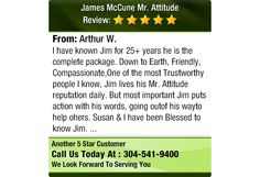 I have known Jim for 25+ years he is the complete package. Down to Earth, Friendly,...