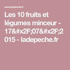 Les 10 fruits et légumes minceur - 17/07/2015 - ladepeche.fr