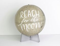 Lunar Globe 12 inch Painted Reach for the Moon Inspirational Graduation Office Decor Wild and Free Designs - HAVE TO HAVE!