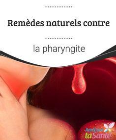 Remèdes naturels contre la pharyngite   La pharyngite est une maladie bien douloureuse ! Mais pas de panique : nous vous proposons des remèdes naturels pour la guérir au mieux !