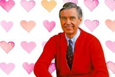 10 Lovely Quotes From Mister Rogers About Love | Mental Floss