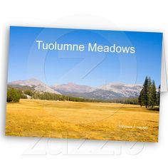 """Tuolumne Meadows Yosemite California  Greeting Cards from the Cheshire Cat Photo (""""Your Guide to California's Wonderland!™"""") Store on Zazzle.com"""