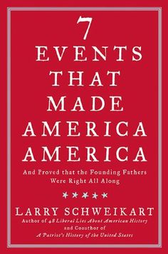 Seven Events That Made America America: And Proved That the Founding Fathers Were Right All Along by Larry Schweikart, http://www.amazon.com/dp/B003NX75ZE/ref=cm_sw_r_pi_dp_AubJsb1VBWBS5