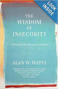 The Wisdom of Insecurity: A Message for an Age of Anxiety (Vintage): Alan W. Watts: 9780307741202: Amazon.com: Books