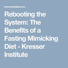 Rebooting the System: The Benefits of a Fasting Mimicking Diet - Kresser Institute Health Tips, Health And Wellness, Longevity Diet, Physically And Mentally, Autoimmune, Get Healthy, Keto Recipes, Benefit, Cooking