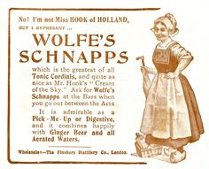 From London in 1907 an advertisement from the Finsbury distillery of London for their schnapps and linked to the world première of Miss Hook of Holland at the Prince of Wales Theatre on 31 January