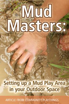 In this practical article, Jennifer Leeper Miller describes how to start a mud play area in the outdoor classroom and how to make children's learning visible as they enjoy mud activities. Outdoor Learning Spaces, Outdoor Classroom, Learning Activities, Mud, Teaching, Education, Onderwijs, Learning, Tutorials
