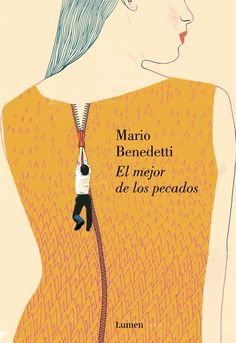 Buy El mejor de los pecados by Mario Benedetti and Read this Book on Kobo's Free Apps. Discover Kobo's Vast Collection of Ebooks and Audiobooks Today - Over 4 Million Titles! Quotes For Book Lovers, Book Quotes, New Quotes, I Love Books, Books To Read, My Books, Book Cover Design, Book Design, Poster Design