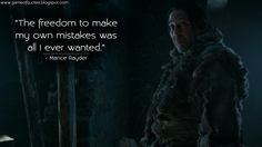"""The freedom to make my own mistakes was all I ever wanted."" - Mance Rayder http://gameofquotes.blogspot.com/2015/04/the-freedom-to-make-my-own-mistakes-was.html #GameofThrones"
