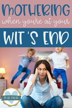 """stressed mother with two kids bouncing on bed overlay reads """"Mothering when you're at your wit's end"""" Kneeling In Prayer, Perfect Wife, My Children, Kids, Crazy Life, Christian Parenting, Best Mom, Parenting Hacks, Things That Bounce"""