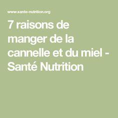 7 raisons de manger de la cannelle et du miel - Santé Nutrition