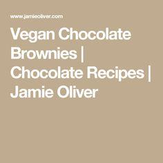 Vegan Chocolate Brownies | Chocolate Recipes | Jamie Oliver