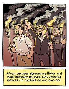 After decades denouncing Hitler and Nazi Germany as pure evil, America ignores its symbols on our own soil.  Artist: Alex Graudins