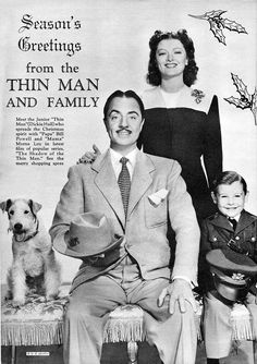 Seasons greetings to you all from Nick and Nora Charles and their son.Here William Powell, Myrna Loy and their ''son'' Dickie Hall in ''Shadow of the ThinMan their last series of ''the Thin Man '' and from Asta of course Wouf xo Golden Age Of Hollywood, Vintage Hollywood, Hollywood Stars, Classic Hollywood, Thin Man Movies, Old Movies, Vintage Movies, Myrna Loy, Chien Fox Terrier