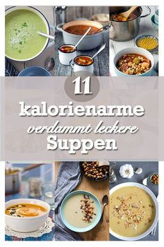11 kalorienarme, super leckere easy peasy Suppen. 10 low calorie soups. Recipes also in english!