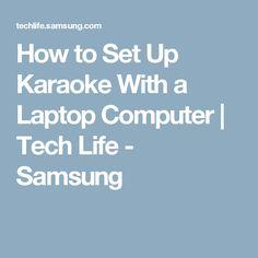 How to Set Up Karaoke With a Laptop Computer | Tech Life - Samsung