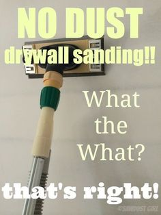 Dust free drywall sanding - attaches to shop vac and sucks in dust.