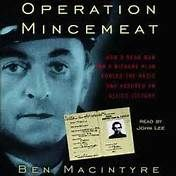 1 Hour Video - Operation Mincemeat - WWII deception prior to invading Italy – Click https://www.youtube.com/watch?v=G5570fDdBOQ