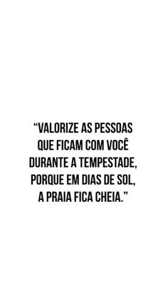 Valorize as pessoas que ficam com você durante - Frases Value the people who stay with you - Phrases The Words, More Than Words, Some Quotes, Words Quotes, Memes Status, Motivational Phrases, Typography Quotes, Positive Vibes, Inspire Me