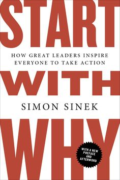 """Start with why - Simon Sinek.   """"When leaders inspire those they lead, people dream of a better future, invest time and effort in learning more, do more for their organizations and along the way become leaders themselves."""""""