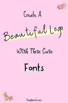 Beautiful Fonts To Create Your Blog Logo! #logodesign #blogging101 #bloggingtools #bloggingtips #logoinspiration #fonts