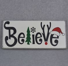 Believe Word Wood Sign | Christmas Decor | Tree Snowflake Reindeer Antlers Santa Hat | Ginger-N-Pickles