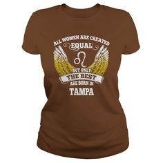 Tampa Shirts All Women Are Created Equal but Only the Best Born in Tampa Tshirts Guys ladies tees Hoodie Sweat Vneck Shirt for women  #gift #ideas #Popular #Everything #Videos #Shop #Animals #pets #Architecture #Art #Cars #motorcycles #Celebrities #DIY #crafts #Design #Education #Entertainment #Food #drink #Gardening #Geek #Hair #beauty #Health #fitness #History #Holidays #events #Home decor #Humor #Illustrations #posters #Kids #parenting #Men #Outdoors #Photography #Products #Quotes…