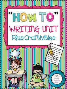 "Are you looking for a hands-on ""How To"" writing unit where your students are motivated and successful? Yes? Then this is the unit for you!  Packed with 11 ""How To"" writing activities with hands-on manipulatives and craftivities for each."