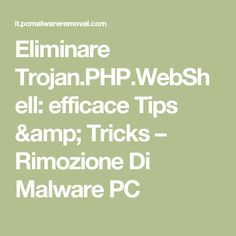 Eliminare Trojan.PHP.WebShell: efficace Tips & Tricks – Rimozione Di Malware PC