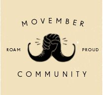 "Movember is to raise awareness for men's health issues (prostate & testicular cancer) during the month of November so show support by sporting a ""Stache"" on your face!"