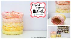 Sew Can Do: The Ring's The Thing: Roped Fabric Basket Tutorial