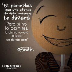 """""""Si permites que una ofensa te dañe, entonces te dañará, pero si no lo permites, la ofensa volverá al lugar de donde vino"""" Mahatma Gandhi #Frases #FraseDelDía #Citas"""