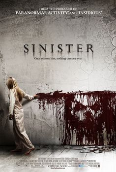 Sinister movie poster. Easily the creepiest movie that I have seen in a long time!