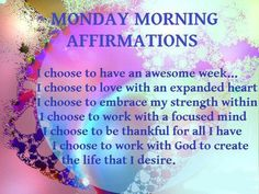 A fantastic way to start your week with these affirmations. Keep positive!