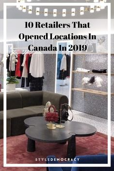10 Retailers That Opened Locations In Canada In 2019 In 2019, Canada, Retail, Shopping, Furniture, Home Decor, Decoration Home, Room Decor, Home Furniture
