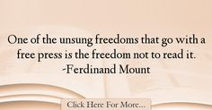 Ferdinand Mount Quotes About Freedom - 25040