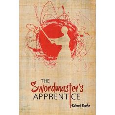 The Swordmaster's Apprentice: Or How a Broken Nose, a Shaman's Brew and a Little Light Dusting May Point the Way to Enlightenment