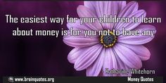 The easiest way for your children to learn about money is for you not to have  The easiest way for your children to learn about money is for you not to have any  For more #brainquotes http://ift.tt/28SuTT3  The post The easiest way for your children to learn about money is for you not to have appeared first on Brain Quotes.  http://ift.tt/2eSSFTf