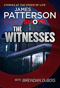 The Witnesses: BookShots eBook: James Patterson: Amazon.co.uk: Kindle Store