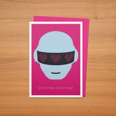 Daft Punk Valentine's Day card.  Download the PDF here: http://www.bradellis.me/art/cards2014/GetLuckyCard.pdf