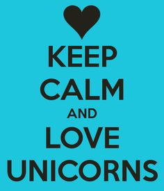 keep-calm-and-love-unicorns-35.png (600×700)
