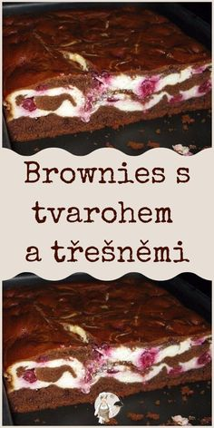 Brownies s tvarohem a třešněmi Healthy Desserts, Healthy Recipes, Czech Recipes, Sweet Cakes, Desert Recipes, Creative Food, Baking Recipes, Cheesecake, Deserts